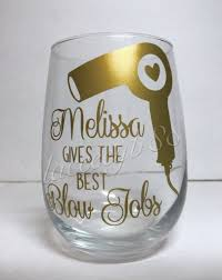 gives the best blow jobs wine glass hairstylist stemless wine