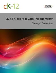 ck 12 algebra ii with trigonometry concepts ck 12 foundation