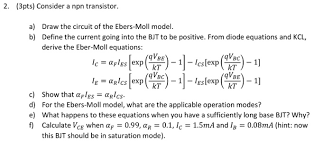 consider a npn transistor draw the circuit of the chegg com