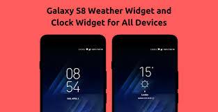 samsung galaxy dialer apk samsung galaxy s8 weather widget and clock widget for all