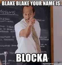 Blake Meme - blake blake your name is blocka key and peele substitute teacher