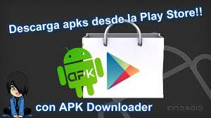 descarga apks desde google play con apk downloader youtube