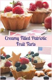 creamy filled patriotic fruit tarts a flaky pastry crust filled