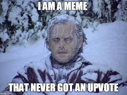 I Am Meme - jack nicholson the shining snow meme imgflip
