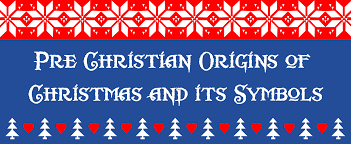 pre christian origins of christmas and its symbols psychic gloss