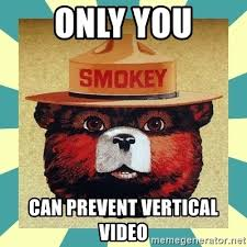 Vertical Meme Generator - only you can prevent vertical video smokey the bear meme generator