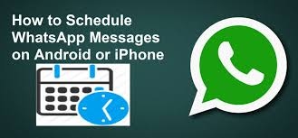 how to send from android to iphone to schedule whatsapp messages on android or iphone and send