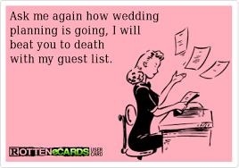 Planning A Wedding Meme - funny wedding guest list meme