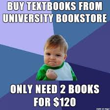 Buy All The Books Meme - i ve had semesters where i spend more on one book than what i spent