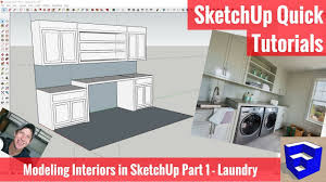 modeling interiors in sketchup part 1 laundry room model youtube