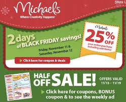 michaels black friday michael u0027s coupon 25 off entire purchase including sale items