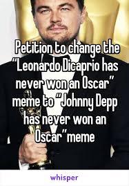 Johnny Depp Meme - petition to change the leonardo dicaprio has never won an oscar