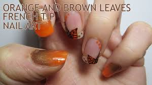 orange and brown leaves french tip nail art requested youtube