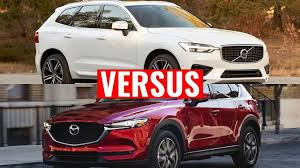 mazda suv what suv is better 2018 mazda cx 5 vs 2018 volvo xc60 d5 youtube