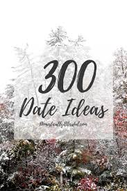 wow so many great date ideas for every season u0026 occasion date