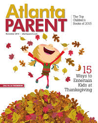 atlanta parent november issue by atlanta parent issuu