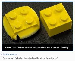 Lego Meme - a lego brick can withstand 950 pounds of force before breaking