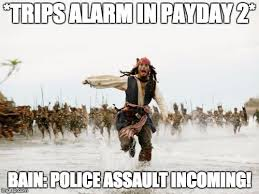 Payday 2 Meme - jack sparrow being chased meme imgflip