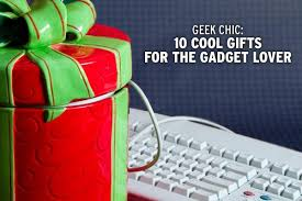 chic 10 cool gifts for the gadget lover