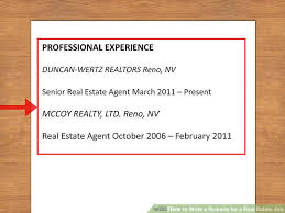 How To List Real Estate License On Resume How To Write A Resume For A Real Estate Job 13 Steps