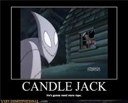 Candlejack Meme - very demotivational candle jack very demotivational posters