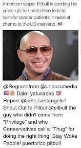 Pitbull Meme Dale - american rapper pitbull is sending his private jet to puerto rico to