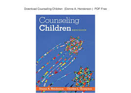 Counseling Children 8th Edition Henderson Counseling Children Donna A Henderson Pdf Free