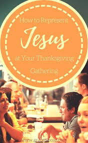 how will you intentionally represent jesus during your thanksgiving