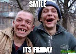 Its Friday Meme Pictures - smile its friday meme ugly twins 81523 page 3 memeshappen