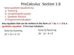 precalculus section 1 6 solve quadratic equations by a