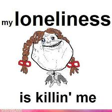 Forever Alone Girl Meme - forever alone guy and such sharenator