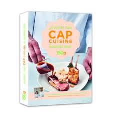 livre de cuisine cap je passe mon cap cuisine en candidat libre relié christophe