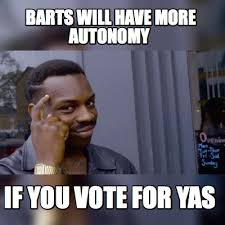 Yas Meme - meme maker barts will have more autonomy if you vote for yas