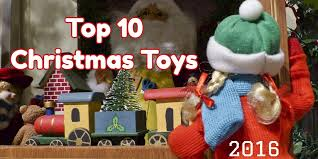 top 10 christmas toys hottest toys for christmas 2017 most