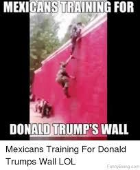 Mexicans Memes - 80 best donald trump memes