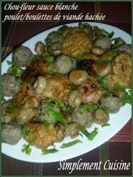 simplement cuisine chou fleur en sauce blanche poulet et boulettes de viande hachée