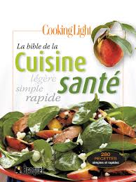 cuisine santé la bible de la cuisine santé éditions broquet inc