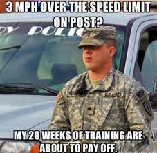 Meme Army - 3 mph over the speed limit on post funny army meme picture