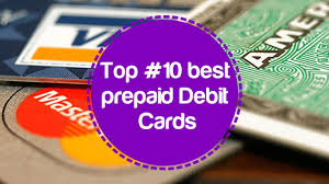 prepaid cards top 10 best prepaid debit cards