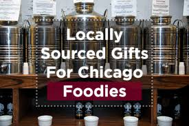 chicago food gifts locally sourced gifts for chicago foodies chicago food planet