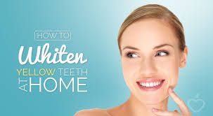 how to whiten yellow teeth at home and keep them that way