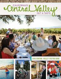 california u0027s central valley official visitors information guide by