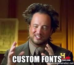Meme Generator Custom - custom fonts ancient aliens meme generator
