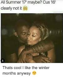 Cus Memes - all summer 17 maybe cus 16 clearly not it thats cool i like the
