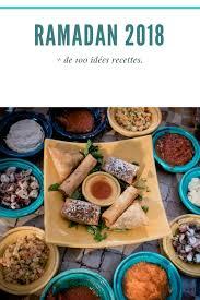 repas cuisine recettes ramadan 2018 idées repas et ftour marciatack fr