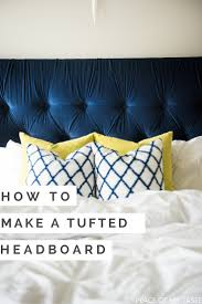 How To Make Your Own Headboard And Footboard Tufted Headboard How To Make It Own Your Own Tutorial