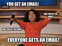 everyone gets replies from oprah e mail storms know your meme