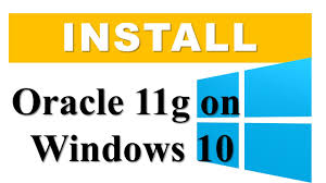 how to install oracle database 11g on windows 10 professional 64