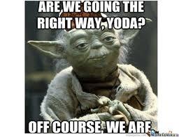 Funny Yoda Memes - image 532545 yodaspeak know your meme