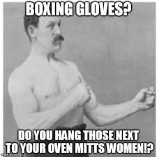 Meme Boxing - overly manly man meme imgflip